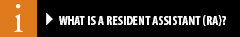 What is Resident Assistant (RA)