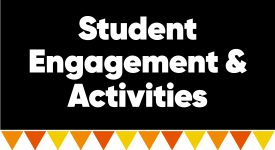 Box with words: Student Engagement & Activities