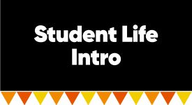 Box with words: Student Life Intro