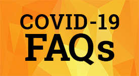 Image with text: COVID-19 FAQs