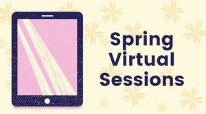 Spring Virtual Session