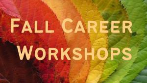 Fall Career Workshops