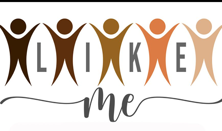 Logo for Like Me program has artwork representing four individuals all alike in body but different color with the words LIKE ME
